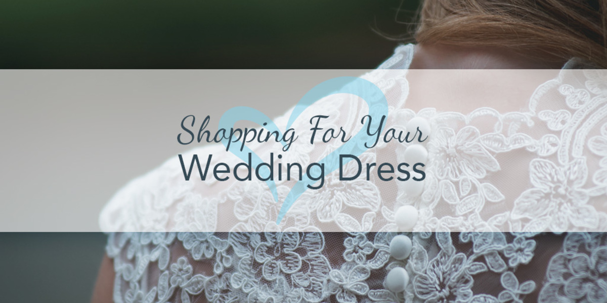 Shopping For Your Wedding Dress - Wedding Tips, Trends & Inspiration ...